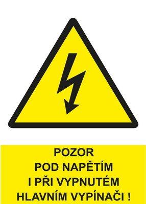 Pozor pod napětím i při vypnutém hlavním vypínači!